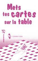 Mets tes cartes sur la table (rose)