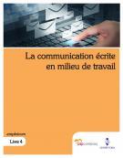 Emploicom – Livre 4 La communication écrite en milieu de travail