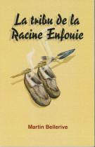 Tribu de la Racine Enfouie (La)