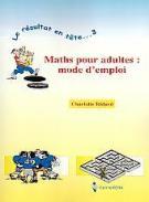 Résultat en tête... 3 (Le) : Maths pour adultes : mode d'emploi